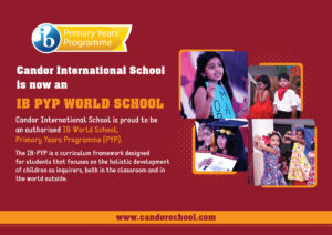 Candor International School is now an authorised IB World School, Primary years Programme (PYP)